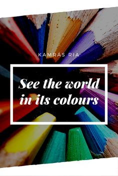 Ria Kamras - I don't like monochrome, sterile things, so colours are really important in my work and everyday life as well. See World, Monochrome, Colours, Blog, Life, Monochrome Painting, Blogging