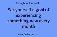 Set yourself a goal of experiencing something new every month #FindEaze #Weddings #Inspirationalquotes
