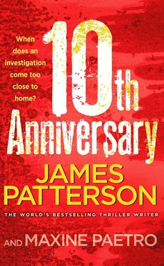 10th Anniversary:  by James Patterson