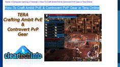 Where To Ge Ambit and Controvert Gear Designs in Tera Fate of Arun. Ambit PvE and Controvert PvP weapons and armor guide