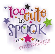 Too Cute to Spook Halloween  Halloween Design  3 by Embroitique, $2.99