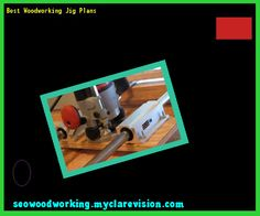 Best Woodworking Jig Plans 112926 - Woodworking Plans and Projects!