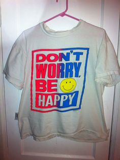 TShirt Don't Worry Be Happy by BCallyVintage on Etsy, $10.00