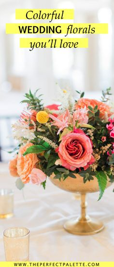 Colorful Wedding Florals You'll Love! #FloralDesign #Colorful