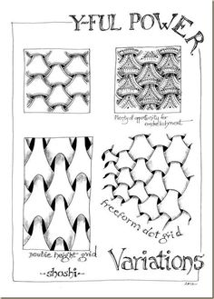 "Y-Ful Power  zentangle VARIATIONS!  by shoshi.  See ""how-to on my zentangle pinterest page!"