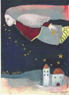 "Feliz Natal by Svelina Oliveiza 2005 ""Christmas"" - ""A breath of dreams"" Campsis, Christian Images, European Paintings, Greek Art, Naive Art, Outsider Art, Illustrations And Posters, Christmas Angels, Faeries"