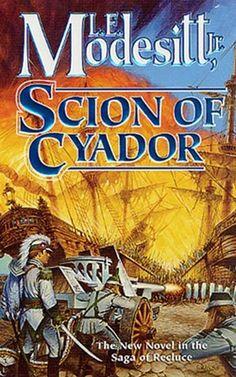 Scion of Cyador (The Saga of Recluce #11) by L.E. Modesitt Jr ...