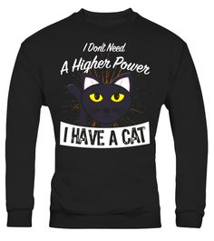 "# I Don't Need A Higher Power I Have A Cat Funny T-Shirt .  Special Offer, not available in shops      Comes in a variety of styles and colours      Buy yours now before it is too late!      Secured payment via Visa / Mastercard / Amex / PayPal      How to place an order            Choose the model from the drop-down menu      Click on ""Buy it now""      Choose the size and the quantity      Add your delivery address and bank details      And that's it!      Tags: This funny cat shirt is…"