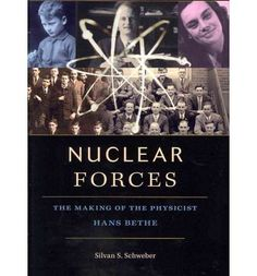 """""""Nuclear forces: the making of the physicist Hans Bethe"""" by Silvan S. Nuclear Force, Nuclear Physics, Theoretical Physics, Manhattan Project, Weapon Of Mass Destruction, Physicist, Question And Answer, Memoirs, Biography"""