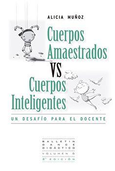Cuerpos Amaestrados vs. Cuerpos Inteligentes: Un Desafío ... https://www.amazon.com/dp/B01ETF9BE2/ref=cm_sw_r_pi_dp_tWmyxbK101J53
