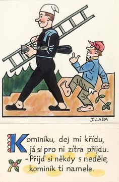 Kalamajka – Kominíku, dej mi křídu, 1913 Children's Book Illustration, Childhood Memories, Childrens Books, Illustrators, Preschool, The Past, Language, Retro, Folklore