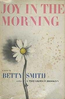 Joy in the morning - Betty Smith