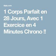 1 Corps Parfait en 28 Jours, Avec 1 Exercice en 4 Minutes Chrono !!