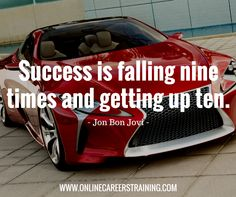 Success is falling nine time and getting up ten. Jon Bon Jovi, Get Up, Qoutes, Entrepreneur, Inspirational Quotes, Success, Fall, Quotations, Autumn