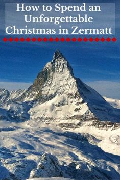 How to Spend an Unforgettable Christmas in Zermatt- Plan things to do in Zermatt, ski, see the Matterhorn, and get in the holiday cheer! Travel to Zermatt for Christmas and be swept into a perfect winter wonderland.