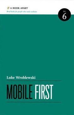 Mobile First by Luke Wroblewski http://www.amazon.com/dp/1937557022/ref=cm_sw_r_pi_dp_vSwiub1SRENE6