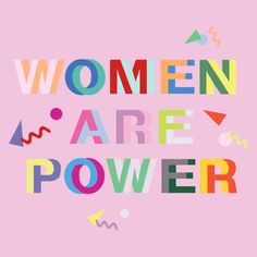 Women are Power/ motivational + inspirational quotes/ positivity/ word up/ typography design/ feminist art/ femme/ girl power/ female empowerment