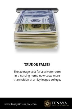 True or False?  The average cost for a private room in a nursing home now costs more than tuition at an ivy league college.  ANSWER:  TRUE.  As of 2018, the annual national median cost for a private room in a nursing home is $100,375!  What affect would it have on your finances if you had to cover these costs out of pocket?  The good news?  There are ways to protect yourself.  Call us today to discuss your options.  #longtermcare  #lifeinsurance  #longtermcareinsurance  #insurancequote Insurance Quotes, Life Insurance, Ivy League Colleges, Long Term Care Insurance, Private Room, Money Tips, Nursing, Finance, Pocket