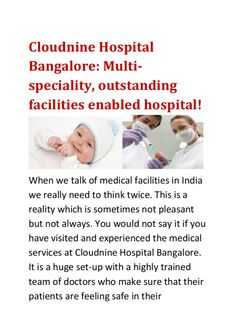 Which is the outstanding facility enabled hospital When we talk about the multi specialty hospital in India. We must talk about the cloud nine Bangalore Because it is one of the fast growing hospital in India.