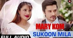 SUKOON MILA FULL AUDIO | #MaryKom | #PriyankaChopra | #ArijitSingh | HD  http://bollywood.chdcaprofessionals.com/2014/08/sukoon-mila-full-audio-mary-kom.html