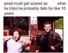 Hahahah. Jared when he trips