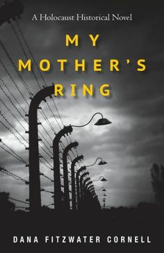 """My Mother's Ring: A Holocaust Historical Novel"""