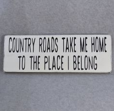 Items similar to Country Roads Take Me Home To The Place I Belong Wood Sign, Country Roads Wood Sign, Country Roads Sign, Fixer Upper Style Farmhouse Decor on Etsy Diy Home, Handmade Home Decor, Unique Home Decor, Vintage Home Decor, Vintage Décor, Vintage Ideas, Vintage Crafts, Vintage Stuff, Modern Decor