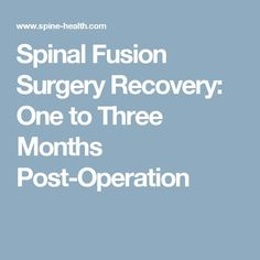 Spinal Fusion Surgery Recovery: One to Three Months Post-Operation massage management Spinal Stenosis Surgery, Cervical Spinal Stenosis, Scoliosis Surgery, Spinal Fusion Surgery, Cervical Disc, Cervical Spondylosis, Spinal Decompression, Spine Surgery, Acdf Surgery