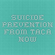 Suicide Prevention from TACA Now