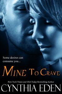 Review of Mine to Crave (Mine #4) by Cynthia Eden Genres: Adult Fiction, Romantic Suspense Blog Tour & Giveaway