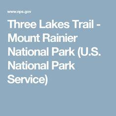 Three Lakes Trail - Mount Rainier National Park (U.S. National Park Service)