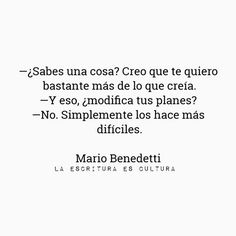 Mario Benedetti para leer added a new photo — with Daniela Aristizabal and 4 others. Wise Quotes, Book Quotes, Quotes To Live By, Inspirational Quotes, Mario Cart, Benedetti Quotes, Love Phrases, More Than Words, Spanish Quotes