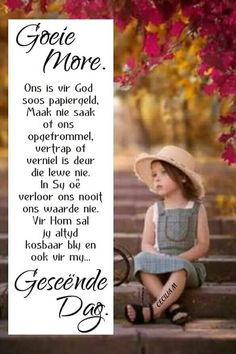Good Morning Prayer, Morning Prayers, Good Morning Wishes, Day Wishes, Good Morning Quotes, Afrikaanse Quotes, Goeie Nag, Goeie More, Morning Greetings Quotes