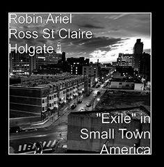 """Exile"" in Small Town America Robin Ariel Media http://www.amazon.com/dp/B009XIEW72/ref=cm_sw_r_pi_dp_he23wb1KE8GZN"