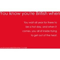 That doesn't just pertain to Brits lol...Well, maybe it's in my blood. I do the same British Things, British People, Great British Bake Off, British Memes, British Comedy, When Memes, Growing Up British, Great Britain, Knowing You
