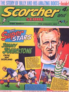 Scorcher and Score magazine in January 1973 featuring Jimmy Johnstone of Celtic on the cover. Football Cards, Football Players, Sir Alex Ferguson, Cartoon Books, Celtic Fc, Everton Fc, Glasgow Scotland