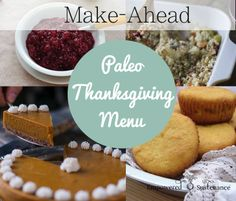 A make-ahead paleo Thanksgiving menu - spend less time in the kitchen and more time with family! Grain/dairy/nut free and egg free options.