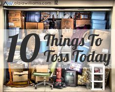 10 Things To Toss Today #organizing http://www.alaiawilliams.com/2014/08/10-things-toss-today/