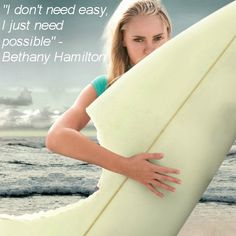 From the movie Soul Surfer. She is one of the most inspiring people... ever!