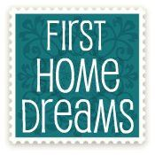 First Home Dreams  http://firsthomedreams.blogspot.com