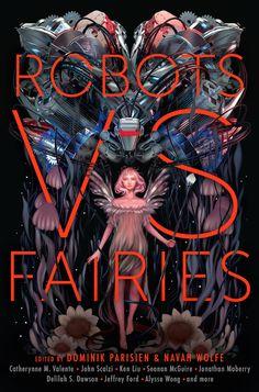 #CoverReveal  Robots vs. Fairies edited by Dominik Parisien, Navah Wolfe