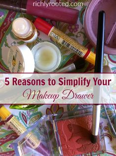 My makeup drawer used to be so cluttered! I had more makeup than I could ever use. Here are 5 good reasons to go simplify your makeup drawer, right now!