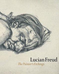 Lucian Freud The Painter's Etchings