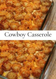 Cowboy Casserole - healthy kitchen French Toast Casserole, Breakfast Casserole, Breakfast Recipes, Dinner Recipes, Cowboy Casserole, Tater Tot Casserole, Tater Tots, Easy Casserole Recipes, Easy Recipes