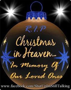 In Memory Of Loved Ones On Christmas christmas christmas quotes christmas quotes for family christmas quotes about losing loved ones christmas in heaven quotes christmas in memory quotes Christmas Messages, Christmas Quotes, Christmas Pictures, Christmas Greetings, Merry Christmas In Heaven, Christmas And New Year, Christmas Time, Christmas Bulbs, Merry Xmas