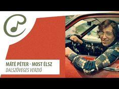 Máté Péter - Most élsz (dalszöveggel - lyrics video) - YouTube