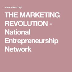 THE MARKETING REVOLUTION - National Entrepreneurship Network