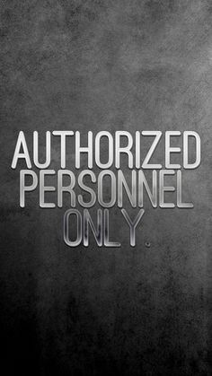 "[Lock screen] ""AuTHORIZED PERSONNEL ONLY"""