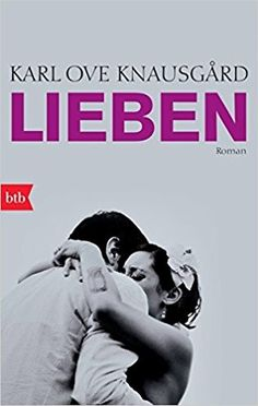 Lieben: Roman (Das autobiographische Projekt, Band 2): Amazon.de: Karl Ove Knausgård, Paul Berf: Bücher