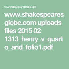 www.shakespearesglobe.com uploads files 2015 02 1313_henry_v_quarto_and_folio1.pdf